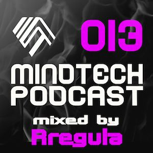 Mindtech Podcast 013 featuring Rregula