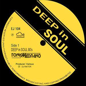 DEEP in SOUL 90's - DJ FAKTOR by TONY MEDRANO