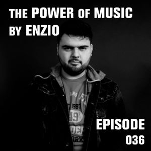 Enzio - The Power of Music Episode: 036
