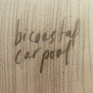 Bicoastal Carpool 11-7-17