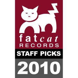 Fatcat Records Podcast - Fatcat Staff Picks Of 2010