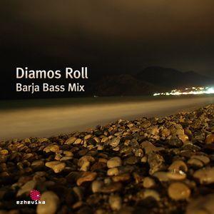 Diamos Roll - Barja Bass (Ezhevika mix #1)