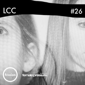 female:pressure #27 [feat LCC]