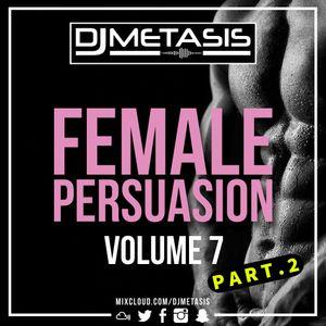 #FemalePersuasion Vol. 7 PART. 2 (R&B, Dancehall, Hip Hop & Afrobeats)   Instagram @DJMETASIS