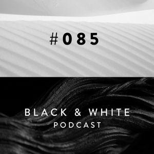 Black & White Podcast / 085 / Name-free