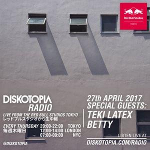 Diskotopia Radio 27th April 2017 w/ Teki Latex & Betty