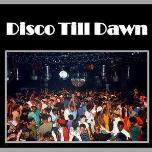 Disco Till Dawn