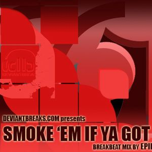 "EPID3MIK - ""Smoke 'Em If Ya Got 'Em"""