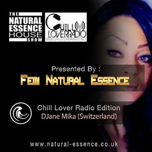 The Natural Essence House Show - Episode 148 – Chill Lover Radio Edition: DJane Mika
