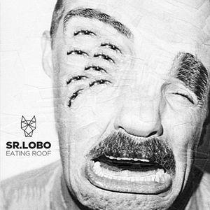 Sr LOBO    Eating Roof