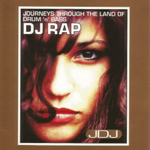 DJ Rap - Journeys Through the Land Of Drum 'n' Bass (1995)