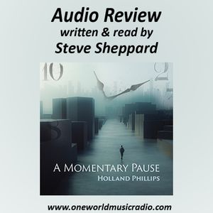 Audio Review for Holland Phillips and A Momentary Pause