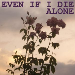 Playlist - Even if I die alone
