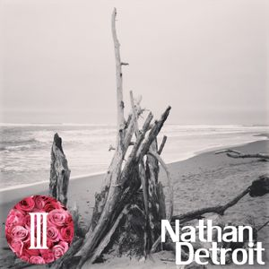 Bed of Roses Podcast III - Nathan Detroit