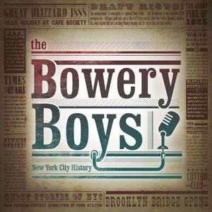 #199.5: Bowery Boys - Behind the Scenes!
