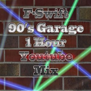 F-Swift (90's Garage Mix)  1 Hour   (NEW)