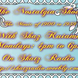 The Nostalgia Show - Focusing On Music From 1900 to 1959 - Mon 16th Feb 2015