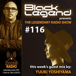 Black Legend pres. The Legendary Radio Show (27-06-2020) - Guest Yuuki Yoshiyama