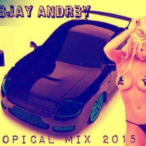 D33jay Andr3y-Tropical Mix (X_O)