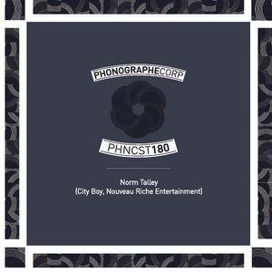 PHNCS180 - Norm Talley (City Boy, Nouveau Riche Entertainment)