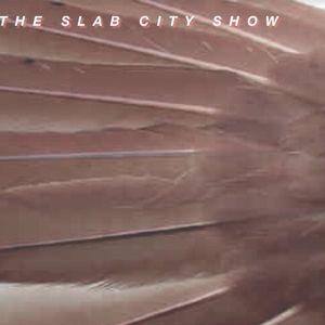 THE SLAB CITY SHOW NINE