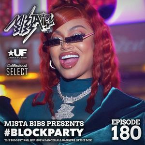 Mista Bibs - #BlockParty Episode 180 (Tyga, Pop Smoke, Yfn Lucci, Nelly, Chris Brown, Ty Dolla Sign)