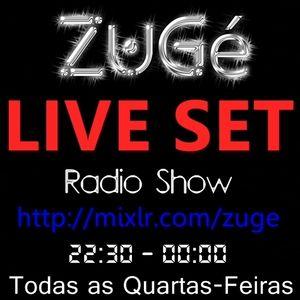 ZUGÉ LIVE SET @ RADIO SHOW 06