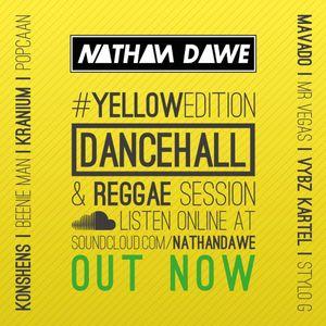 DANCEHALL #YELLOWedition | @NATHANDAWE