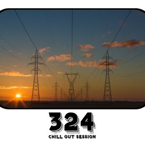 Chill Out Session 324