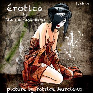 """""""erotica""""  titia aka magiK-Horus."""