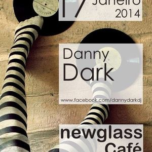 Danny Dark @ Newglass 17/01/2014 Part II