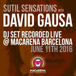 David Gausa DJ Set recorded live in Macarena Barcelona - June 11th 2016