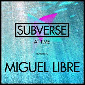 MIGUEL LIBRE'S SUBVERSE PROMO MIX (APRIL 2014)
