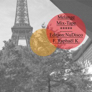 Melange Mix-Tape ***** Edition:NuDisco