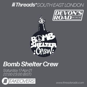 Devon's Road Records TAKEOVER w/ Bomb Shelter Crew - Threads*SOUTH EAST LONDON - 17-Apr-21