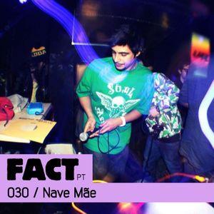 FACT PT Mix 030: Nave Mãe