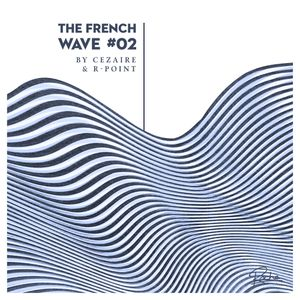#2 The French Wave By Cezaire & R-Point
