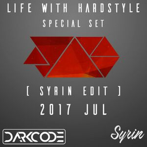 Life With Hardstyle - Special Set [Syrin Edit] (2017 Jul)