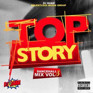 Dj Quan Presents Top Story Dancehall Mix July 2017 Popcaan Mavado Vybz Kartel Alkaline