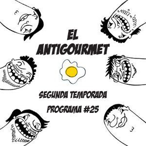 El Antigourmet - Temporada 2 - Programa #25 - 24/7/15
