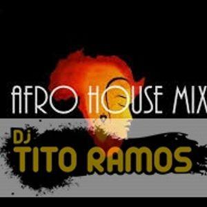 Afro House Mix-DJ Tito Ramos