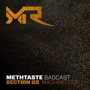 MethTaste BadCast // Section 03 - MachineCode