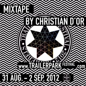 Trailerpark Festival 2012 Mixtape by Christian d'Or