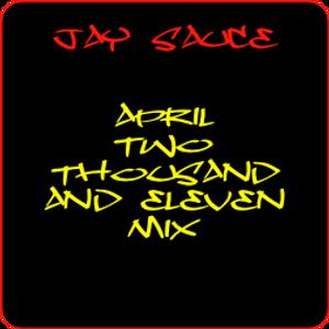 Jay Sauce - April Mix