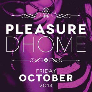 Pleasure Dhome 10.10.14