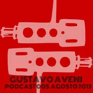 GUSTAVO AVENI - PODCAST 005 - AGOSTO 2013