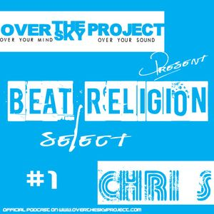 Over the sky project - Beat Religion select Chri's #1