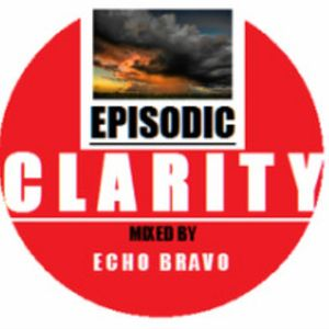 Episodic Clarity 003 Mixed by Echo Bravo