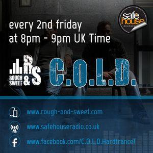 C.O.L.D.   rough & sweet 010 on Safehouse Radio