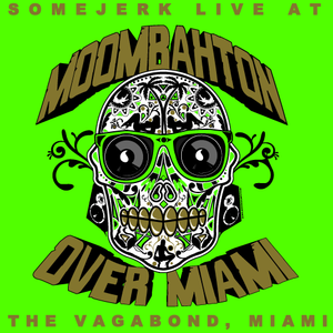somejerk live at the Vagabond/Moombahton Over Miami